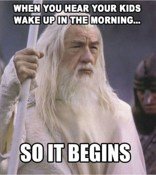 meme about hearing your children waking up